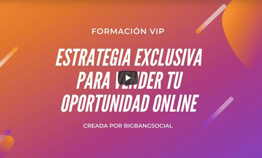 Formación VIP Estrategia exclusiva para vender tu oportunidad online